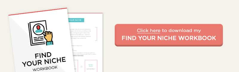 Click here to download my Find your Blog Niche Workbook!
