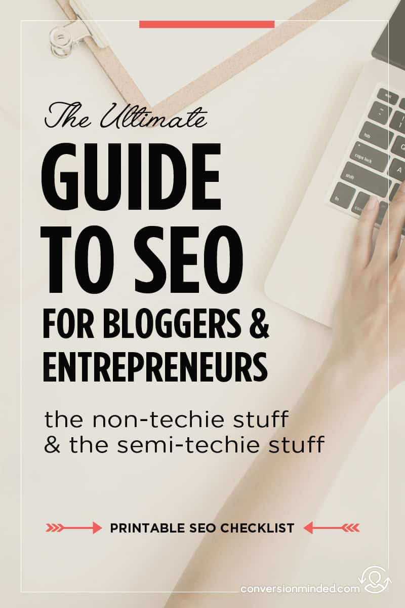 The Ultimate Guide to SEO For Bloggers + Entrepreneurs | If you're ready to get more blog traffic but a bit stumped with how to start, this post will help! It includes the non-techie and semi-techie ways to optimize your posts for search that are easy to do. It includes a free printable SEO checklist too!