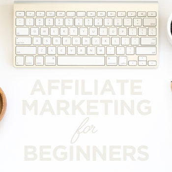 Affiliate Marketing for Beginners | Have you been wanting to try affiliate marketing for your blog, but wonder if it's just too hard or maybe even a waste of time? This post is for you! I'm sharing everything I've learned from the Making Sense of Affiliate Marketing Course to help entrepreneurs and bloggers get started with affiliate marketing with ease!
