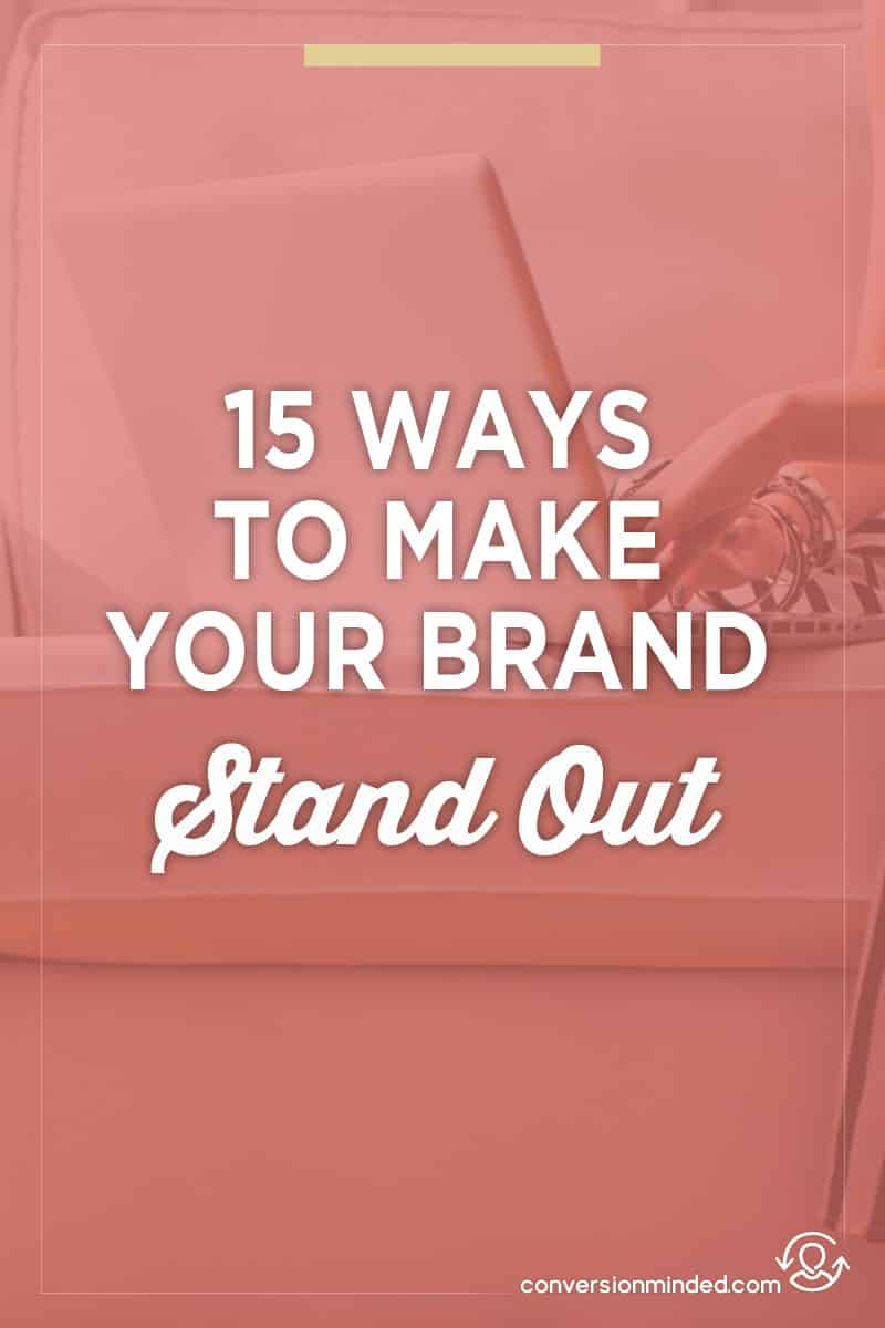 15 Ways to Make Your Brand Stand Out | Struggling to attract your dream customers? Ready to get really visible and noticed online? This post was created just for you! It include 15 things bloggers and entrepreneurs can do to shape your brand for success and effortlessly attract more of the right people to your business.