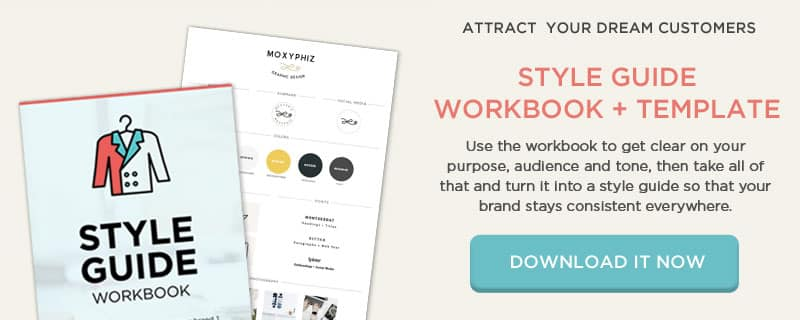 Download the style guide worksheet and template so you can get clear on your brand's mission and purpose and start attracting more of the customers you really want.