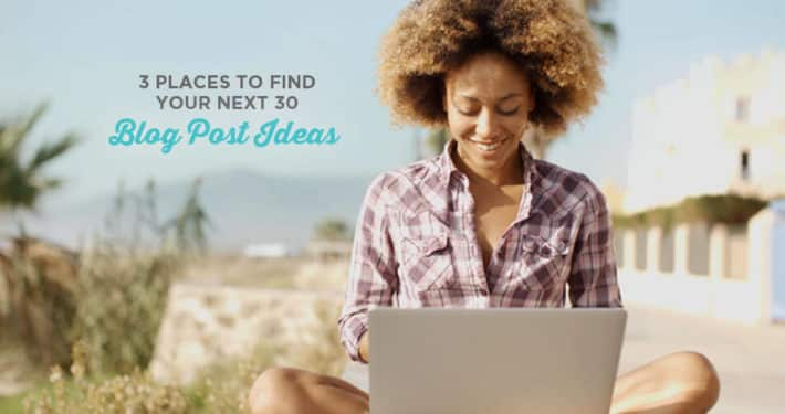 3 Places to Find Your Next 30 Blog Ideas | Stumped with ideas for your blog? Don't know what to write? This post is for you! It includes 3 of my favorite places to get blog ideas that are perfect for your audience and get found on search engines. Click through to see the ideas!