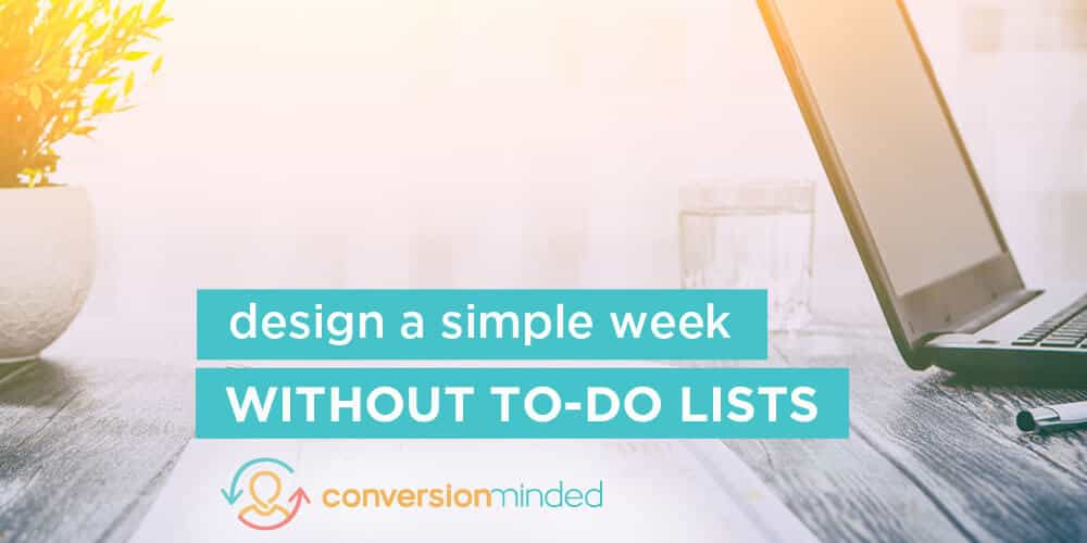 How To Design A Super Simple Productive Week Without A To