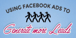 Generating leads with Facebook ads