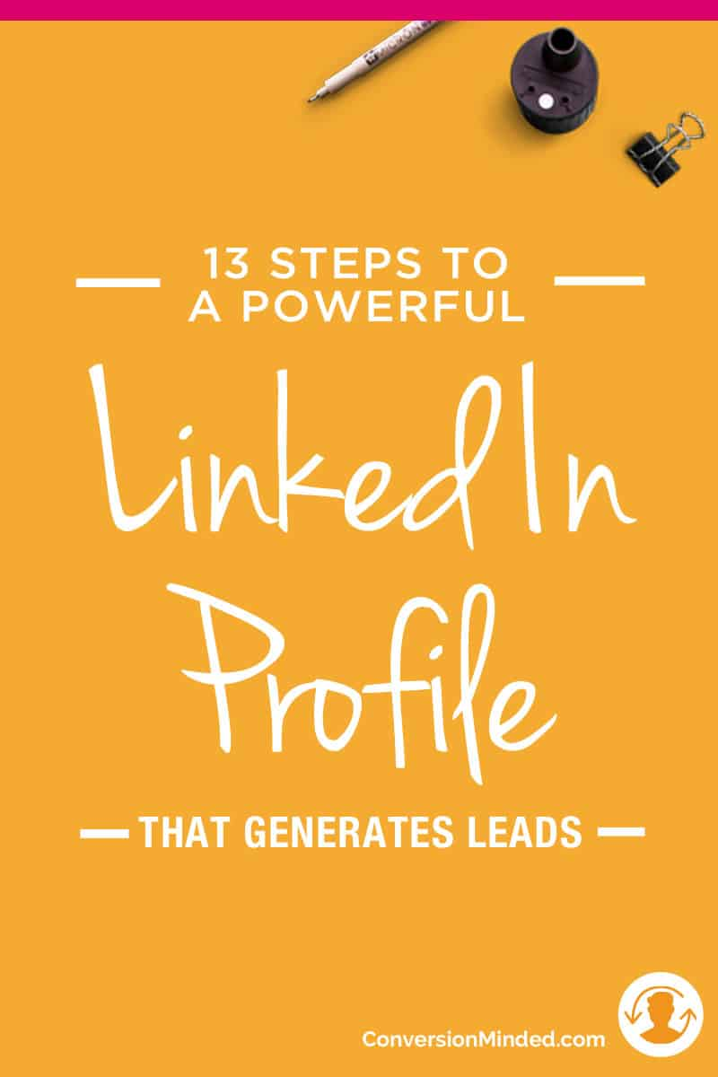 If your business relies on LinkedIn, this guide is for you! It includes 13 tips to optimize your LinkedIn Profile for more views, appointments, and leads. Click through for the complete guide!