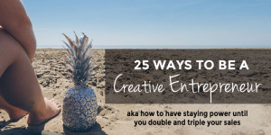 25+ ways to be a crative entrepreneur