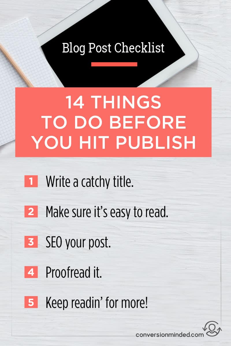 Blog Post Checklist: 14 to Do Before You Hit Pubilsh | If you're ready to get serious about your blog, but aren't sure about the best ways take to market it, this post is for you! It includes 14 tips for bloggers and entrepreneurs to help your posts get found and shared by more people everywhere.. Click through to check out all the tips!