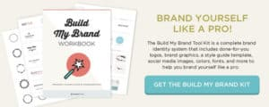 Click here to learn more about the Build My Brand Kit.
