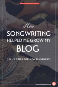 Are you a new blogger? Here's a songwriting-inspired approach that helped me create great content and grow my blog.