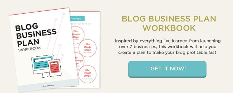 Get the Blog Business Plan Workbook and start turning your dream into a profitable online business!