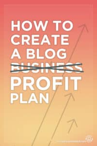 How to Create an Epic Blog Business Plan | This is part 1 of a 2-part series called the Blog Profit Plan. This post includes tips for bloggers to take your blog from zero to profit so you can start making a full time living at it. Click through to see the blog business plan!