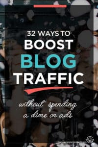 32 Insanely Easy Ways to Boost Your Blog Traffic for Free | If you're ready to market your blog and grow your audience, but don't know where to start, this post is for you! It includes 32 ways bloggers and entrepreneurs can promote your posts to make sure work is found by more people. Click through to see all the tips!