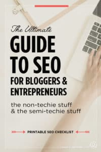 The Ultimate Guide to SEO For Bloggers + Entrepreneurs | If you're ready to get more blog traffic but a bit stumped with how to start, this post will help! It includes non-techie and semi-techie ways to optimize your posts for search. Broken down into sections so they're easy to do too! Includes a free printable SEO checklist!