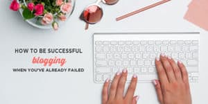 How to Be Successful Blogging When You've Already Failed (or are afraid to start) | Worried that you might not be successful with your blog? This post is for you. It includes 6 tips to help you bounce back