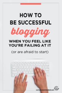 How to Be Successful Blogging When You Feel Like You're Failing | Are you spending a lot of time on your blog, but not as far along as you want? Or, maybe you've tried blogging before without much success and are afraid to jump back in. If so, I hear ya! This post includes 6 tip to help you turn all that around and build the blog biz of your dreams!