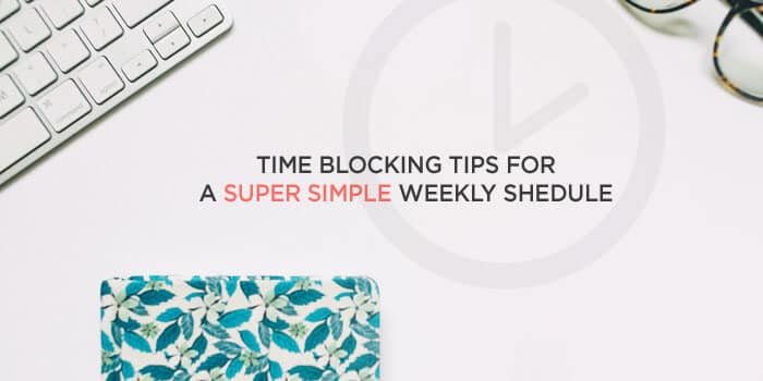 Time Blocking Tips for a Super Simple Weekly Schedule | Feeling overwhelmed by all the things you have to do? Not sure how you're going to get them all done? This post will help! It includes 12 productivity hacks to simplify your week and get tons of stuff done, PLUS a free time blocking template. Click through to see all the tips!