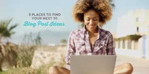 3 Places to Find Your Next 30 Blog Post Ideas | Don't get caught with writer's block? These are my favorite sources for content and super easy to use! Click through to read more.