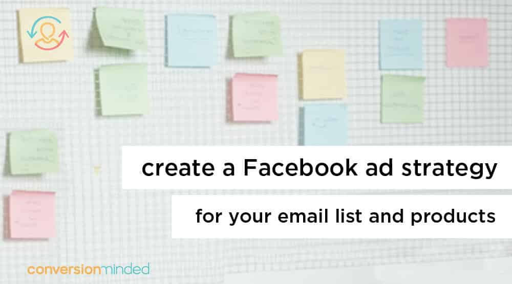 Create a killer facebook ad strategy for your email list and products malvernweather Choice Image
