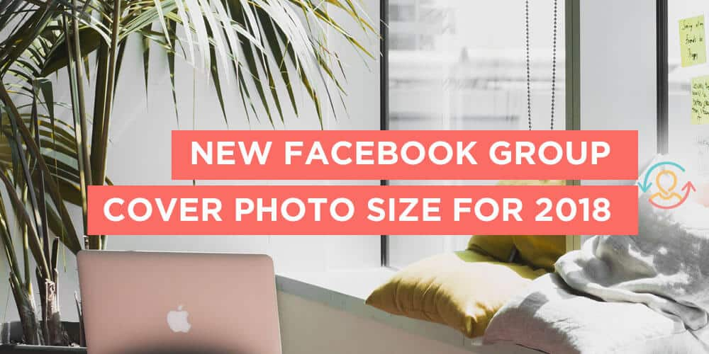 Facebook Group Cover Photo Size for 2019 [FREE TEMPLATE]