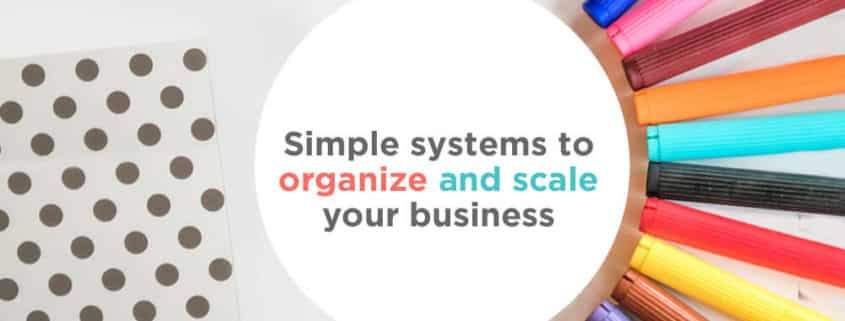 Business systems to organize and scale your business