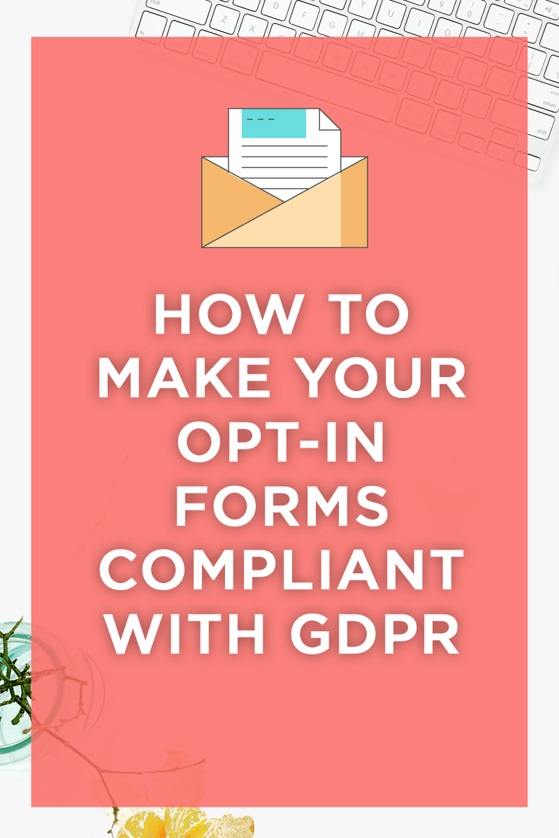 How to make your opt-in forms GDPR-compliant.