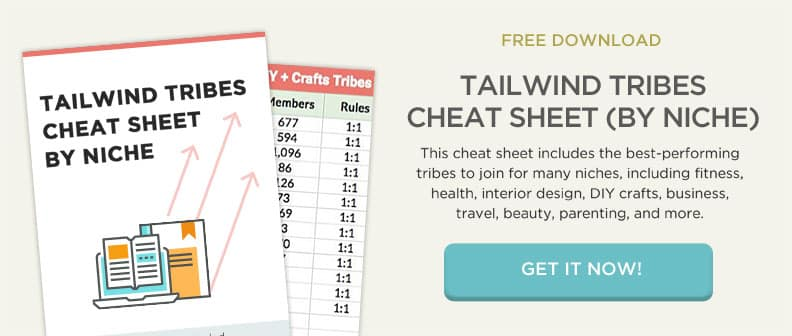 Use the Tailwind Tribes Cheat Sheet to start driving tons of traffic from Pinterest with Tribes