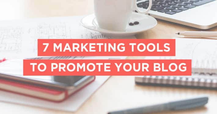 marketing tools to promote your blog