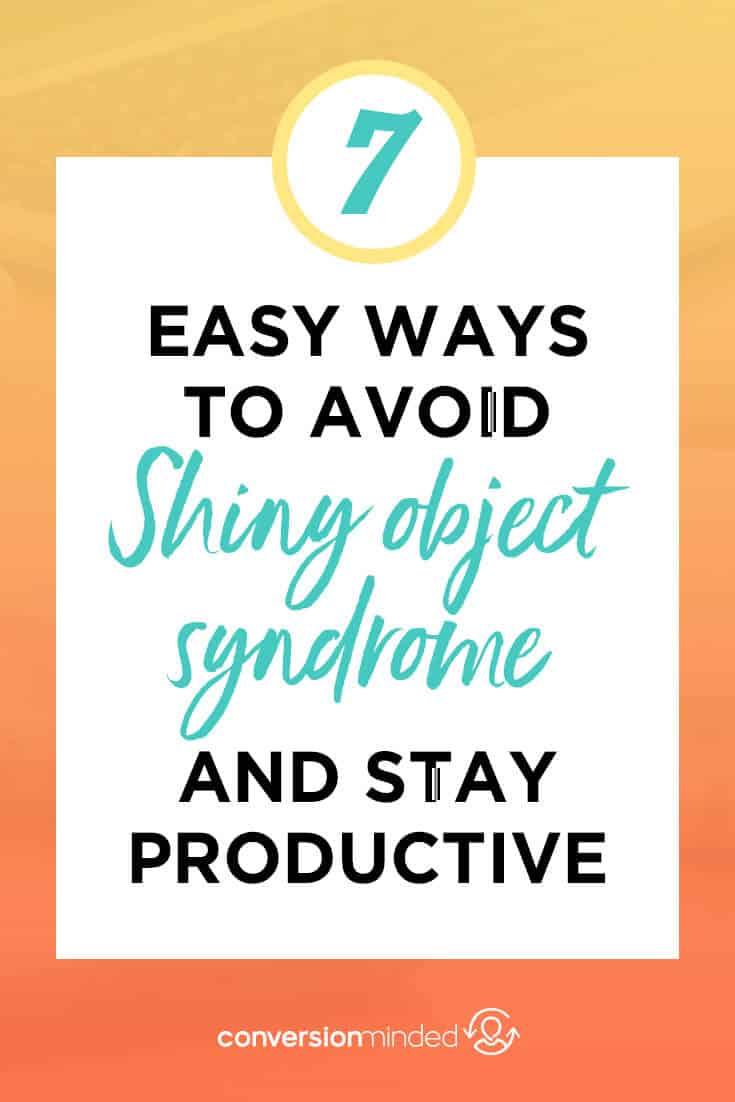 7 easy ways to avoid shiny object syndrome and increase productivity