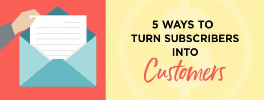 Email marketing plan to turn subscribers into customers