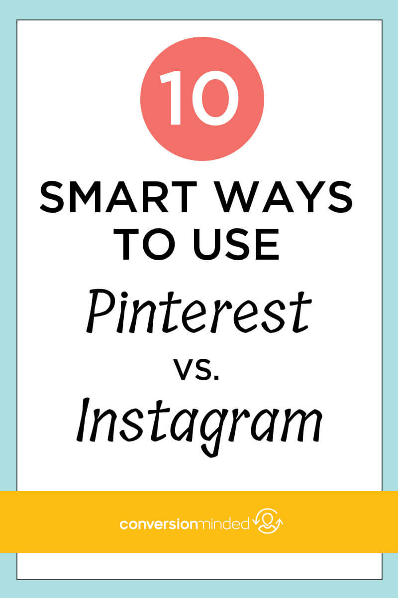 10 smart ways to use Pinterest vs Instagram