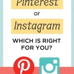 Should you use Pinterest or Instagram for your business?